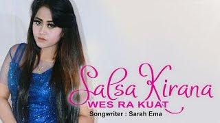 Lirik Lagu Salsa Kirana - Wes Ra Kuat