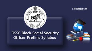 OSSC Block Social Security Officer Prelims Syllabus