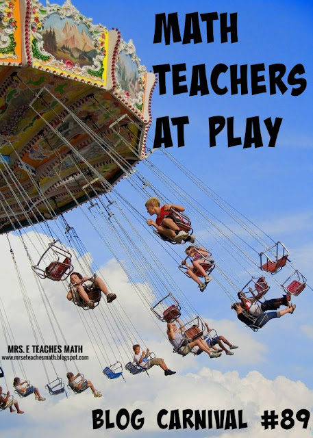 Math Teachers at Play #89 - a blog carnival FILLED with ideas for math teachers of all levels