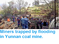 http://sciencythoughts.blogspot.co.uk/2014/04/miners-trapped-by-flooding-in-yunnan.html