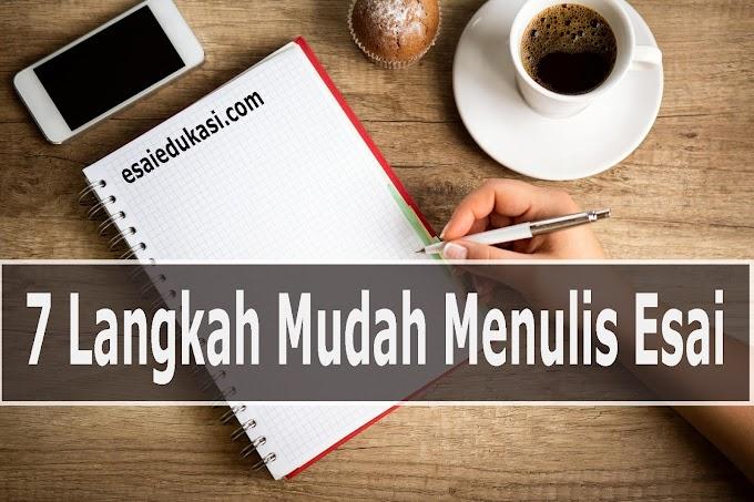 7  Langkah Mudah Menulis Esai Yang Baik.
