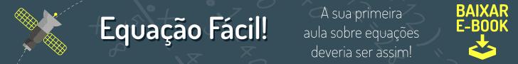 Equação Fácil - A sua primeira aula sobre equações deveria ser assim!
