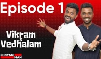 Vikram & Vedhalam | Episode 1 | Biriyani Man