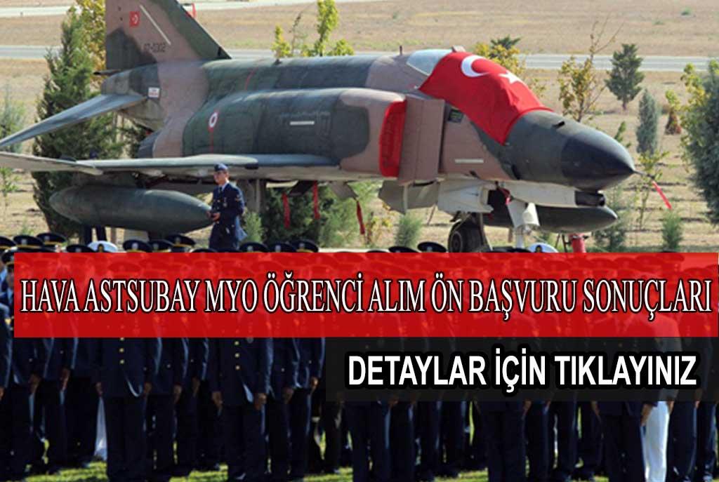 Hava Kuvvetleri Astsubay MYO Öğrenci Alımı Ön Başvuru Sonuçları Açıklandı