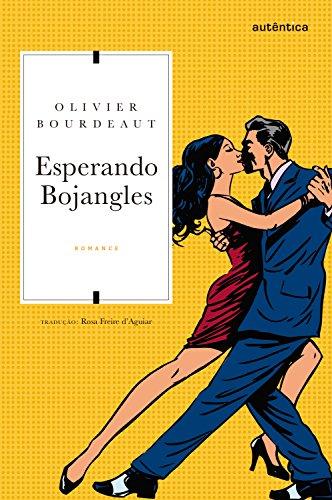 Livro Esperando Bojangles, de Olivier Bourdeaut