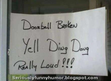 Doorbell Broken - Yell Ding Dong Really Loud!!!