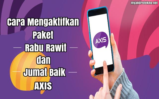 Cara Daftar Paket Rabu Rawit dan Jumat Baik Axis 2017