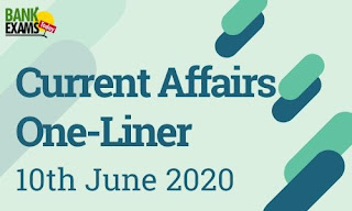 Current Affairs One-Liner: 10th June 2020