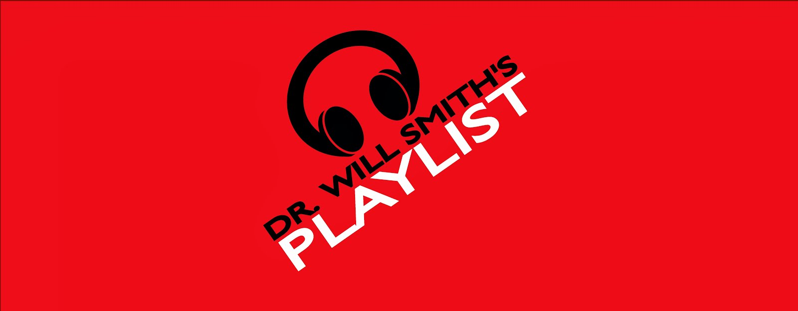Dr. Will Smith's Playlist