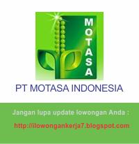 Lowongan Kerja Terbaru PT Motasa Indonesia