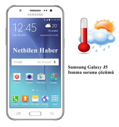 Samsung Galaxy j5 ısınma Sorunlarına çözüm