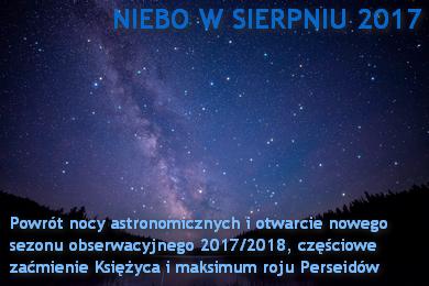 NIEBO NAD NAMI (8) - Sierpień 2017 - Otwarcie sezonu 2017/18 i powrót nocy astronomicznych, maksimum Perseidów i częściowe zaćmienie Księżyca