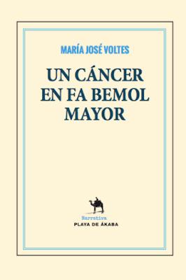Un cáncer en Fa Bemol Mayor - María José Voltes (2018)