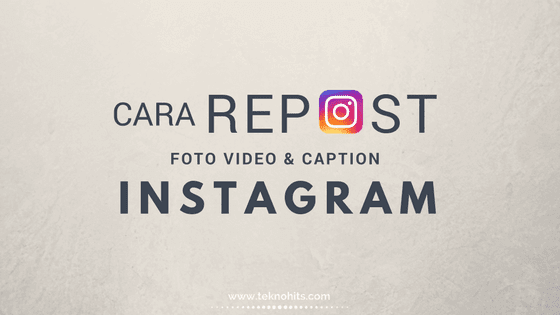 Cara Repost di Instagram, Regram Foto dan Video Instagram