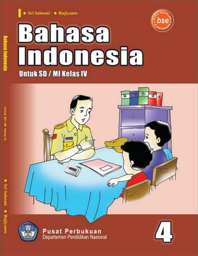 Buku Bahasa Indonesia untuk SD/MI Kelas IV Kurikulum KTSP ...