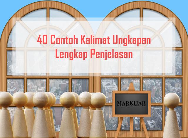 40 Contoh Kalimat Ungkapan Lengkap Penjelasan