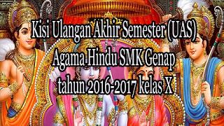 Kisi Ulangan Akhir Semester (UAS) Agama Hindu SMK Genap tahun 2016-2017 kelas X