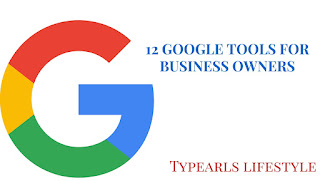 12 Google tools you must have as a business owner