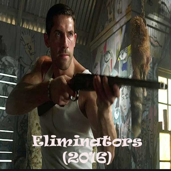 Eliminators, Film Eliminators, Eliminators Synopsis, Eliminators Trailer, Eliminators Review, Download Postr Film Eliminators 2016