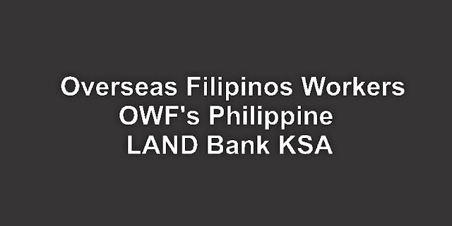 LAND Bank KSA Overseas Filipinos Workers OWF's Philippine