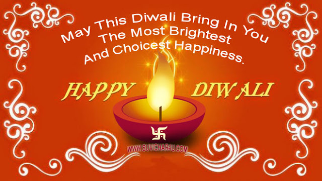 May this diwali bring in you the most brightest and choicest happiness