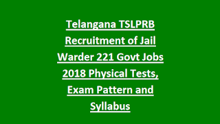 Telangana TSLPRB Recruitment of Jail Warder 221 Govt Jobs Notification 2018 Physical Tests, Exam Pattern and Syllabus