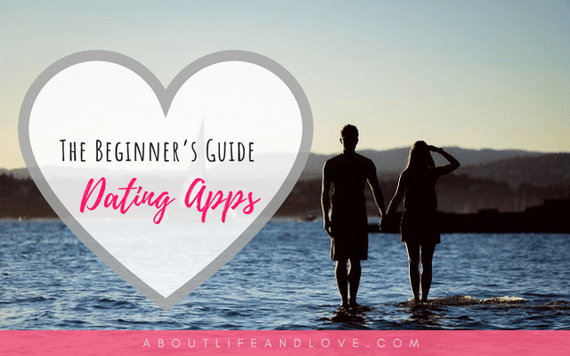 The Beginner's Guide To Dating Apps