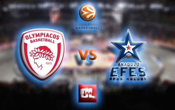 ΟΛΥΜΠΙΑΚΟΣ - ΑΝΑΤΟΛΟΥ ΕΦΕΣ   Olympiacos vs Anadolu Efes  live streaming