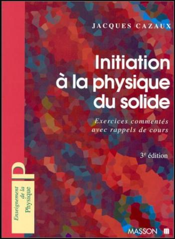 Livre : Initiation à la physique du solide, 170 exercices commentés avec rappels de cours PDF