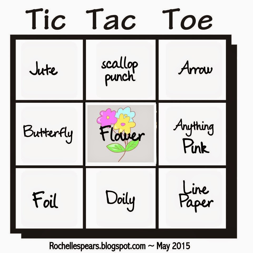 Rochelle Spears: May Tic Tac Toe & Scrappy Friends Challenge