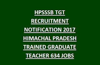 HPSSSB TGT RECRUITMENT NOTIFICATION 2017 HIMACHAL PRADESH TRAINED GRADUATE TEACHER 634 JOBS APPLY ONLINE