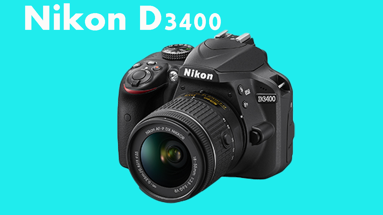 DSLR Camera Nikon D3400 with 18-55mm Lens Price and Specifications 2019