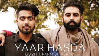 Yaar Hasda Lyrics Guri Deep Jandu Parmish Verma