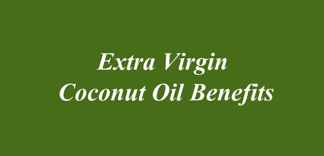 Extra Virgin Coconut Oil Benefits
