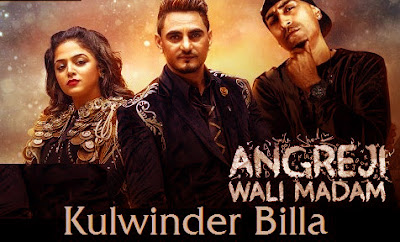 ANGREJI WALI MADAM LYRICS - Kulwinder Billa Ft Dr Zeus & Shipra Goyal