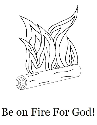 Church House Collection Blog: Be On Fire For God Coloring Page