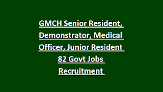 GMCH Senior Resident, Demonstrator, Medical Officer, Junior Resident 82 Govt Jobs Recruitment Notification 2018