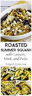 Roasted Summer Squash with Lemon, Mint, and Feta found on KalynsKitchen.com