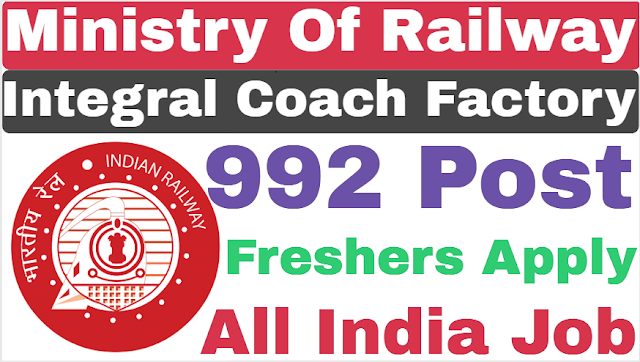 Railway Integral Coach Factory (ICF) Recruitment For Various Post 2019 |