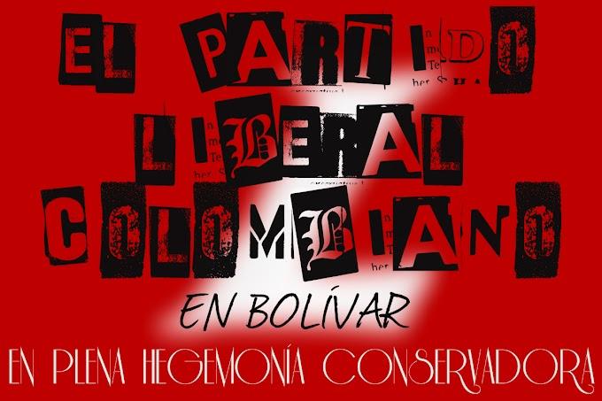 EL PARTIDO LIBERAL COLOMBIANO EN BOLÍVAR EN PLENA HEGEMONÍA CONSERVADORA
