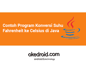 Contoh Program Konversi Suhu Fahrenheit ke Celcius di Java