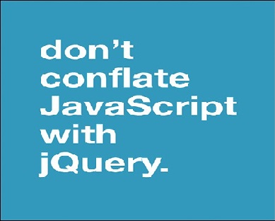 dont conflate javascript with jquery