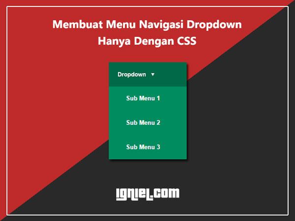 Cara Membuat Menu Navigasi Dengan CSS - igniel.com