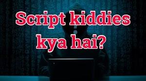 Script kiddies kya hai? hacker kyu hota hai Script kiddies?