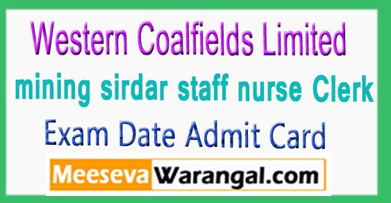 WCL Examination Date mining sirdar staff nurse Clerk Admit Card 2017