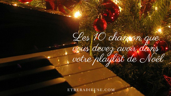 Les 10 chansons de Noël que vous devez avoir dans votre Playlist