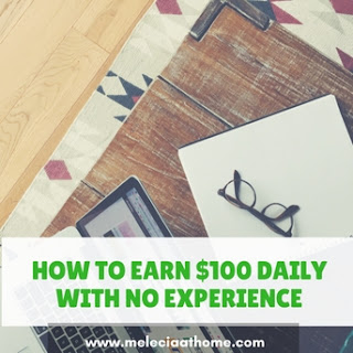 Easy Ways To Make $100 Daily No Experience