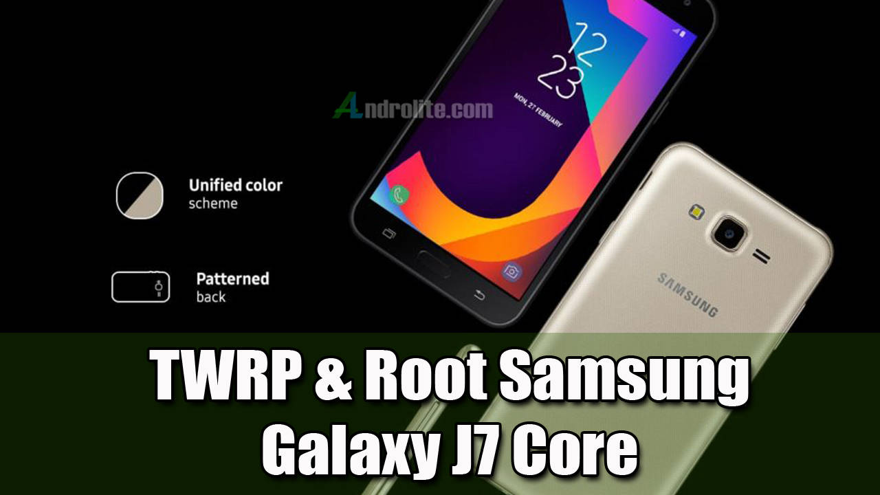 WRP | Cara Root Samsung Galaxy J7 Core Dengan / Tanpa Komputer