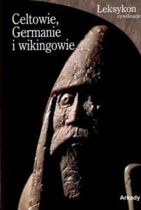 Celtowie, Germanie i Wikingowie - Roberta Gianadda