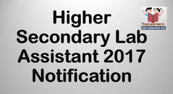 Higher Secondary Lab Assistant 2017 - Notification